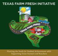 Texas Farm Fresh Initiative: Planting the Seeds for Student Achievement while Supporting Texas Farmers and Ranchers